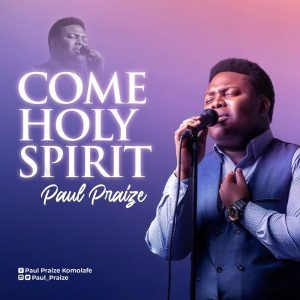 Come Holy Spirit – Paul