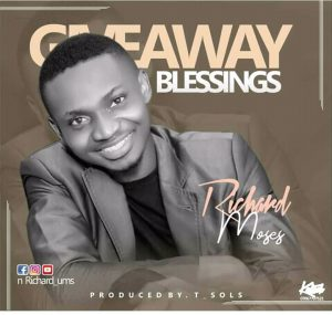 Richard Moses – Giveaway Blessings