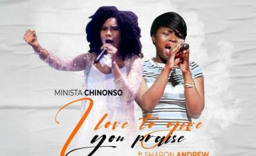 Minista ChiNI Love To Give You Praise
