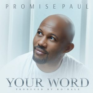 Promise Paul – Your Word