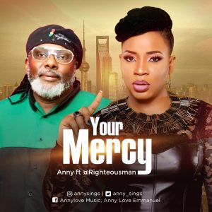 Anny – Your Mercy ft. Righteousman