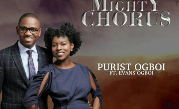 Purist Ogboi – The Mighty Chorus ft Evans Ogboi