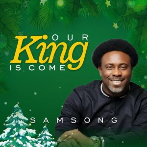 Our King Is Come