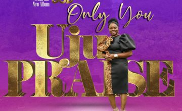 UjuPraise – Only You